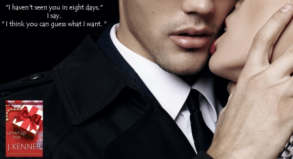 Unwrap Me: A Stark Ever After Novella by J. Kenner Teaser