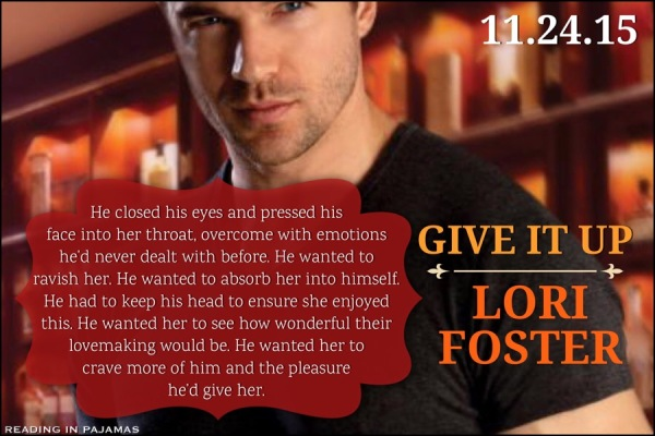 Teaser Give it Up by Lori Foster