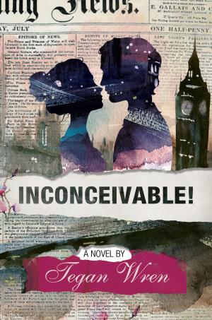 Inconceivable! By Tegan Wren Cover