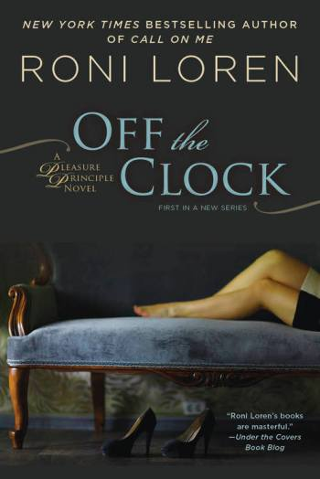 Off the Clock: A Pleasure Principle Novel by Roni Loren